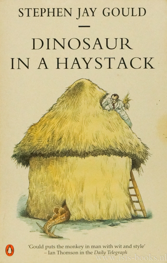 GOULD, S.J. - Dinosaur in a haystack. Reflections in natural history.
