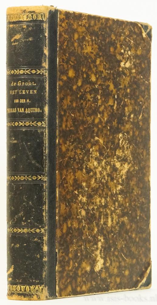 THOMAS VAN AQUINO, GROOT, J.V. DE - Het leven van den H. Thomas van Aquino.