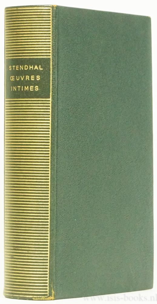 STENDHAL - Oeuvres intimes. Texte établi et annoté par Henri Martineau.