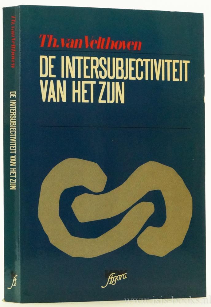 VELTHOVEN, T. VAN - De intersubjectiviteit van het zijn. Keuze uit het werk. Met een inleiding van J.A. Aertsen.