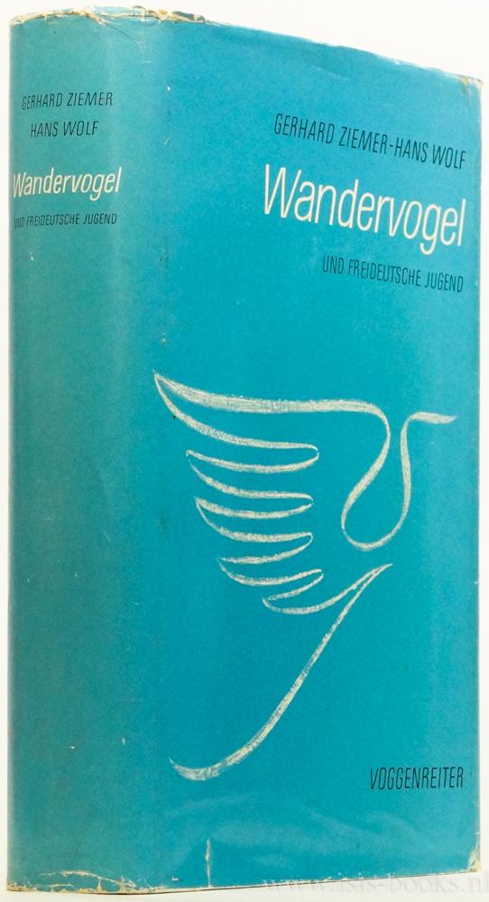 ZIEMER, G., WOLF, H. - Wandervogel und freideutsche Jugend.