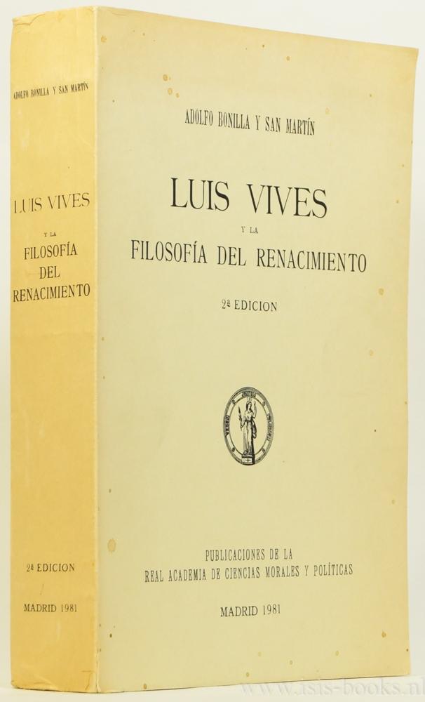 VIVES, JUAN LUIS, BONILLA Y SAN MARTIN, A. - Luis Vives y la filosofia del renacimiento.