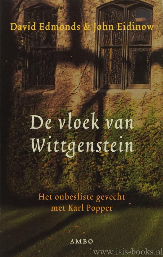 WITTGENSTEIN, L., EDMONDS, D., EIDINOW, J. - De vloek van Wittgenstein. Het onbesliste gevecht met Karl Popper
