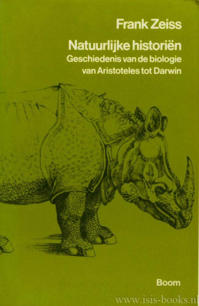 ZEISS, F. - Natuurlijke historiën. Geschiedenis van de biologie van Aristoteles tot Darwin.