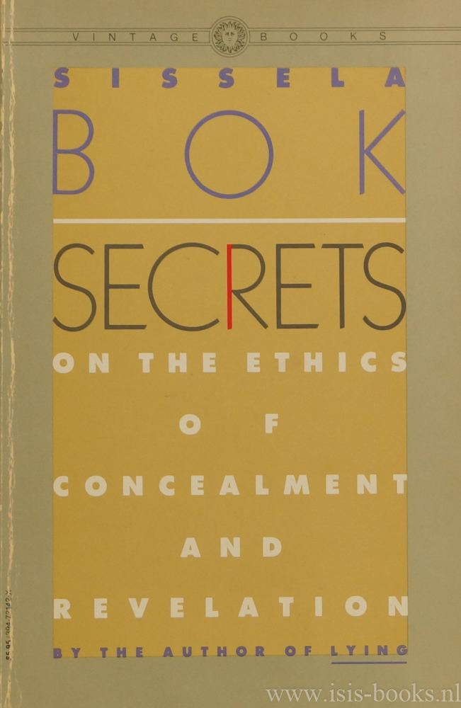 BOK, S. - Secrets. On the ethcis of concealment and revelation.
