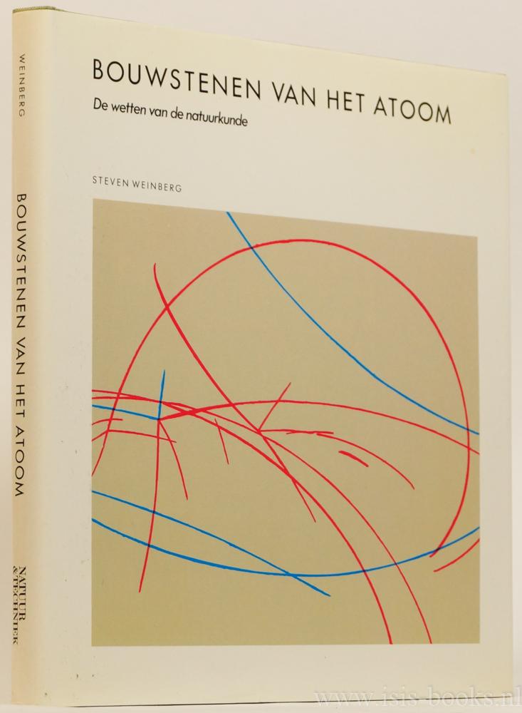 WEINBERG, S. - Bouwstenen van het atoom.  De wetten van de natuurkunde