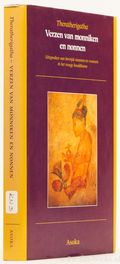 THERATHERIGATHA - Verzen van monniken en nonnen. Uitspraken van bevrijde mannen en vrouwen in het vroege boeddhisme