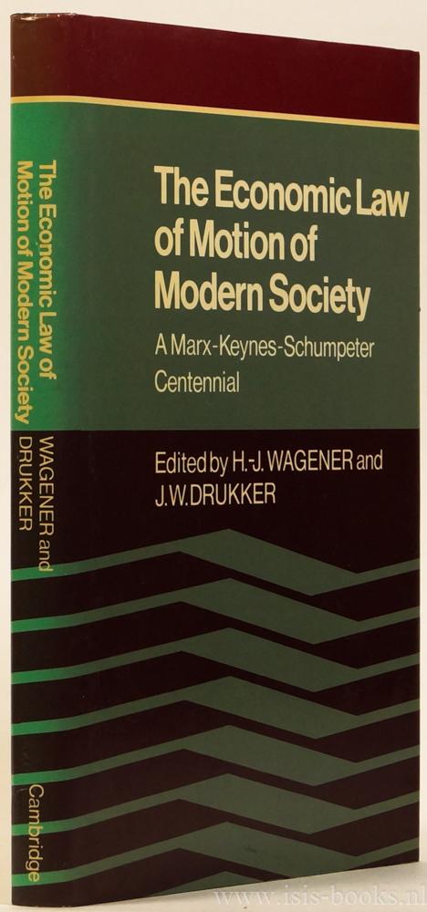 WAGENER, H.J. , DRUKKER, J.W., (ED.) - The economic law of motion of modern society. A Marx-Keynes-Schumpter centennial.