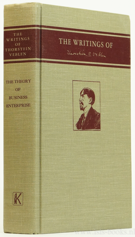 VEBLEN, T. - The theory of business enterprise. With a prefatory note by J. Dorfman and a review by J.H. Tufts.