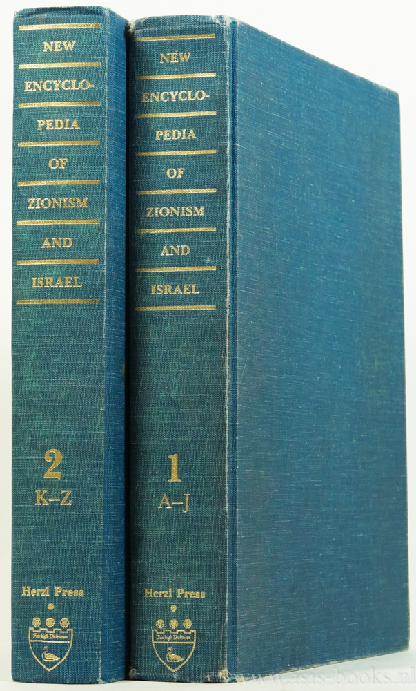 WIGODER, G., (ED.) - New encyclopedia of zionism and Israel. Complete in 2 volumes.