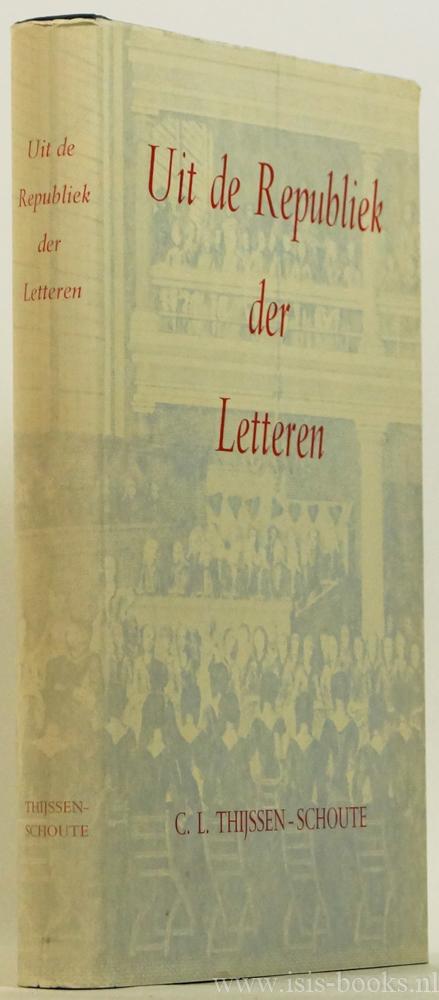 THIJSSEN-SCHOUTE, C.L. - Uit de republiek der letteren. Elf studiën op het gebied der ideeëngeschiedenis van de Gouden Eeuw.