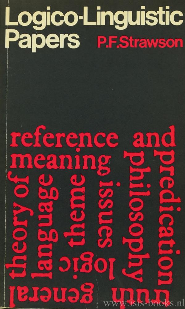 STRAWSON, P.F. - Logico-linguistic papers.