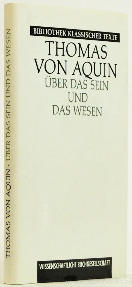 THOMAS OF AQUINO, THOMAS VAN AQUINO - Über das Sein und das Wesen. Deutsch-Lateinische Ausgabe. Übersetzt und erläutert von Rudolf Allers.