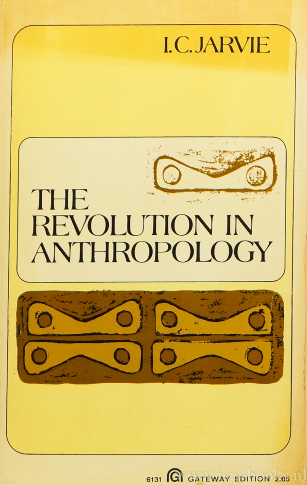 JARVIE, I.C. - The revolution in anthropology. With a foreword by Ernest Gellner.