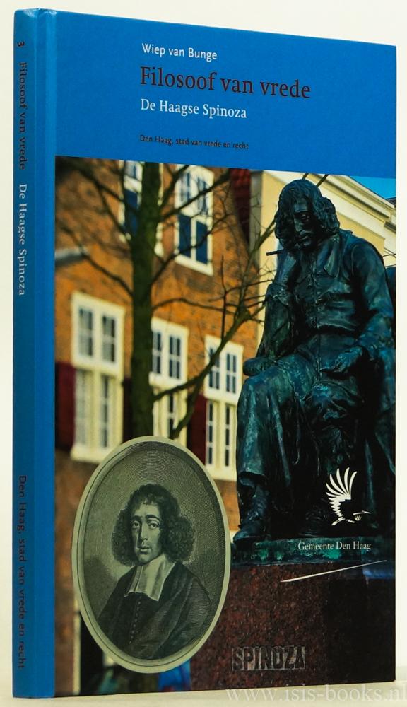 SPINOZA, B. DE, BUNGE, W. VAN - Filosoof van vrede. De Haagse Spinoza.