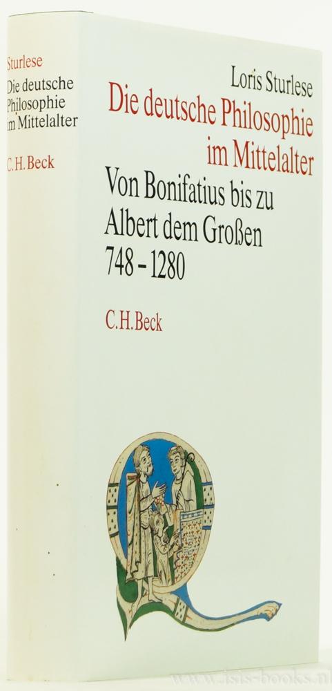 STURLESE, L. - Die deutsche Philosophie im Mittelalter. Von Bonifatius bis zu Albert dem Grossen (748 - 1280). Aus dem Italienischen übersetzt von Johanna Baumann.