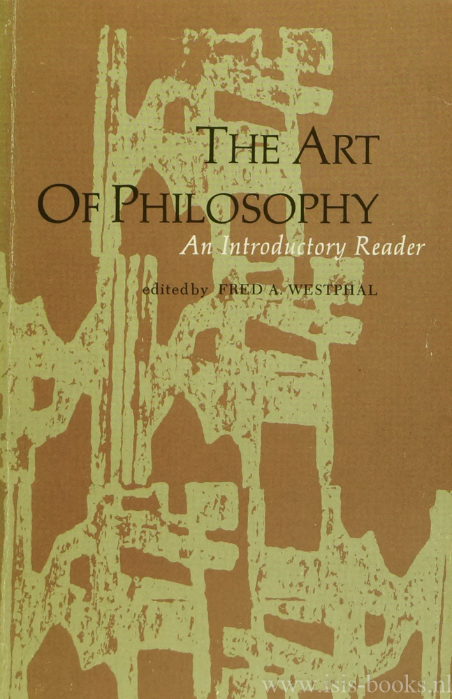 WESTPHAL, F.A. - The art of philosophy. An introductory reader.