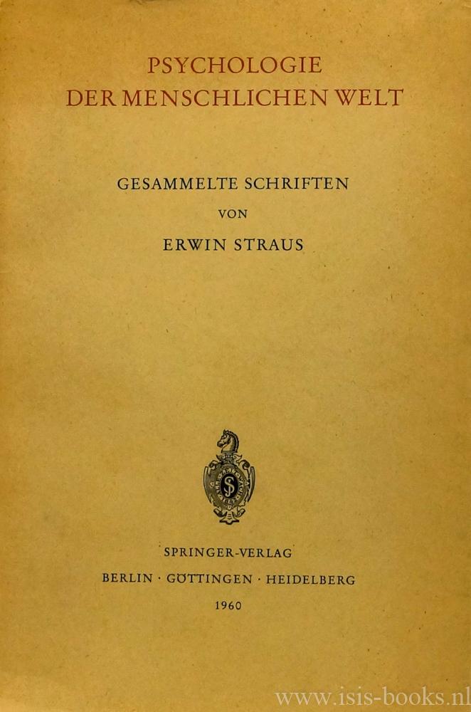 STRAUS, E. - Psychologie der menschlichen Welt. Gesammelte Schriften.