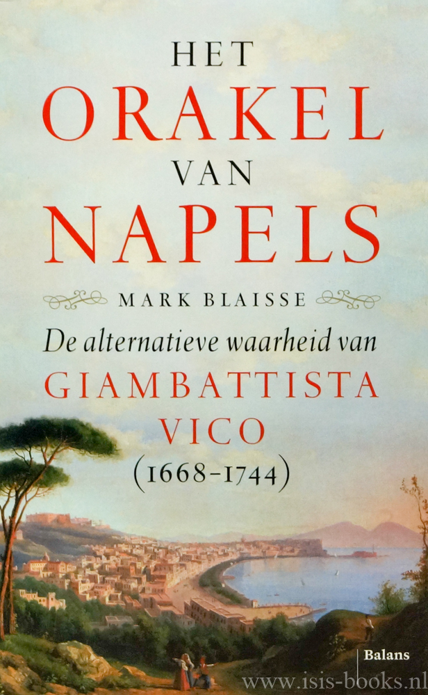 VICO, G., BLAISSE, M. - Het orakel van Napels. De alternatieve waarheid van Giambattista Vico (1668-1744).