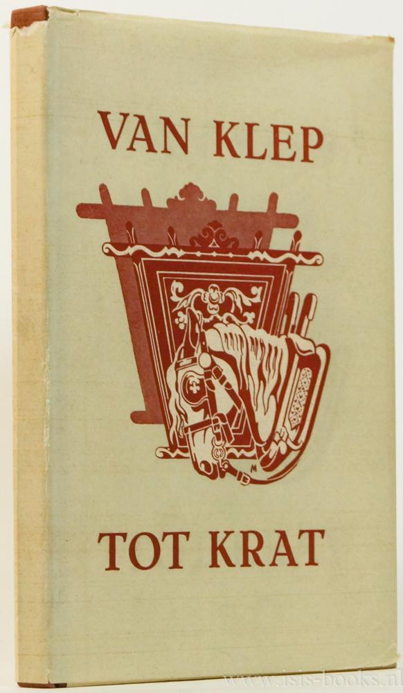 BRABER, H. - Van klep tot krat. Bijdragen over boerenwagens en andere voertuigen. Met medewerking van  Tj. W.R. de Haan, Nanne Otterma, M.C.A. Meischke, P.J. Meertens e.a.