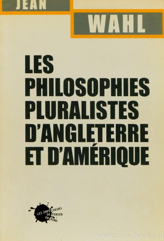 WAHL, J. - Les philosophes pluralistes d'Angleterre et d'Amérique.