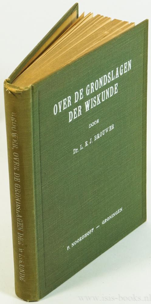BROUWER, L.E.J. - Over de grondslagen der wiskunde.