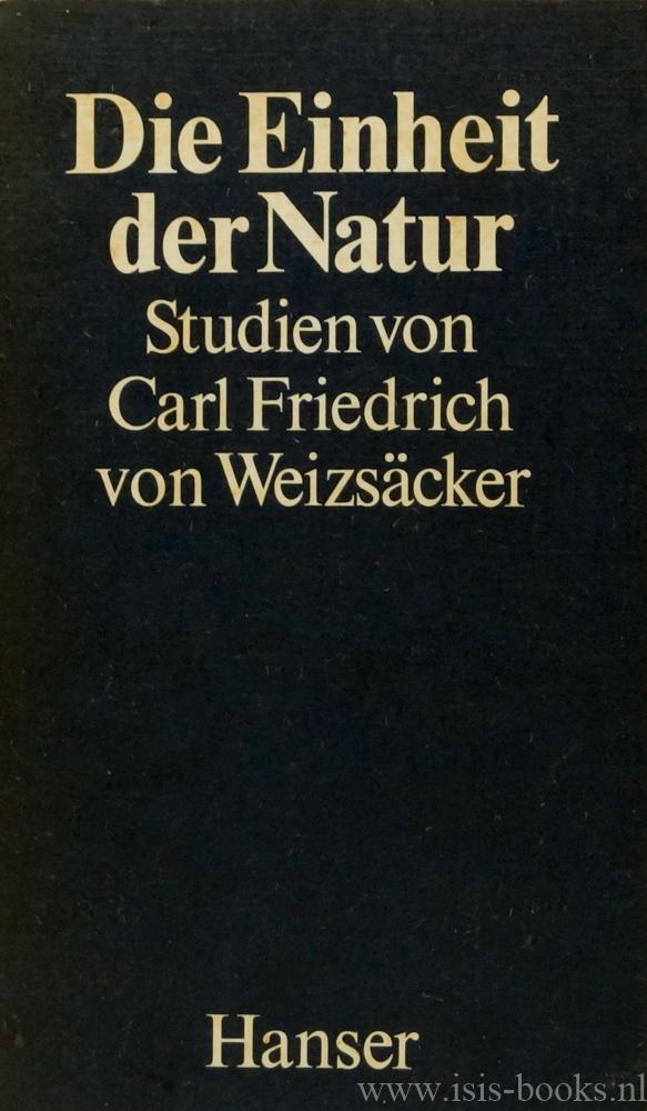 WEIZSÄCKER, C.F. VON - Die Einheit der Natur. Studien.