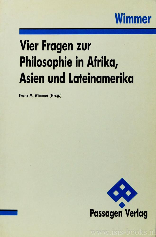 WIMMER, F.M., (HRSG.) - Vier Fragen zur Philosophie in Afrika, Asien und Lateinamerika.