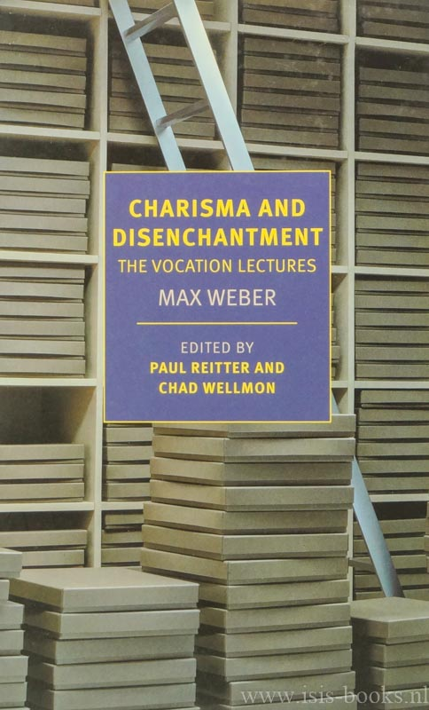 WEBER, M. - Charisma and disenchantment. The vocation lectures. Edited and with an introduction by Paul Reitter and Chad Wellmon