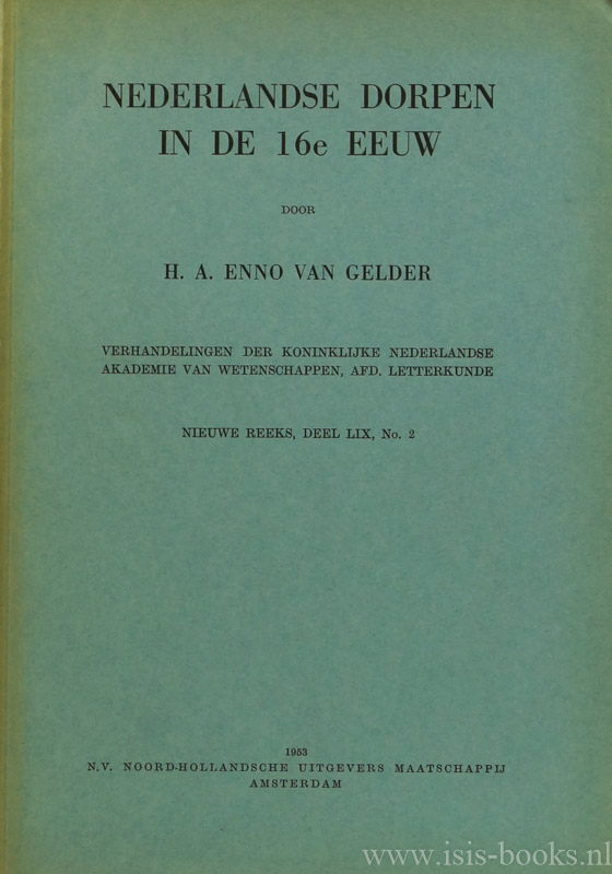 GELDER, H.A. ENNO VAN, - Nederlandse dorpen in de 16e eeuw.