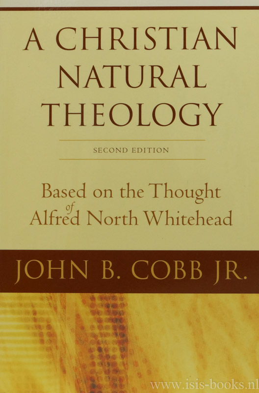WHITEHEAD, A.N., COBB, J.B. - A christian natural theology. Based on the thought of Alfred North Whitehead.