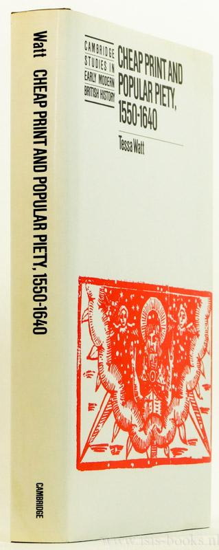 WATT, T. - Cheap print and popular piety 1550 - 1640.