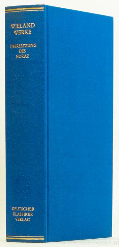 WIELAND, C.M. - Übersetzung des Horaz. Herausgegeben von Manfred Fuhrmann.