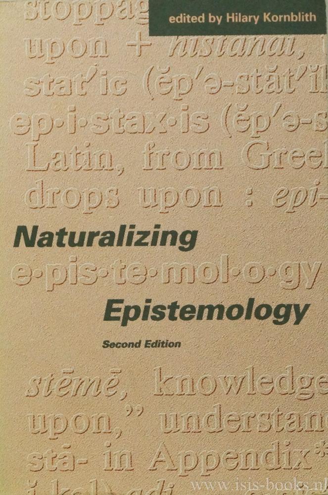 KORNBLITH, H., (ED.) - Naturalizing epistemology.