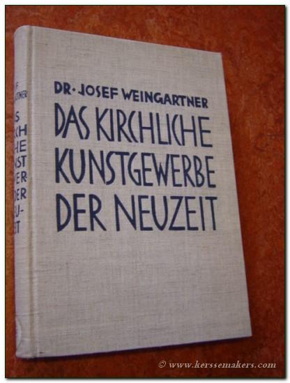 WEINGARTNER, JOSEF. - Das kirchliche kunstgewerbe der neuzeit.