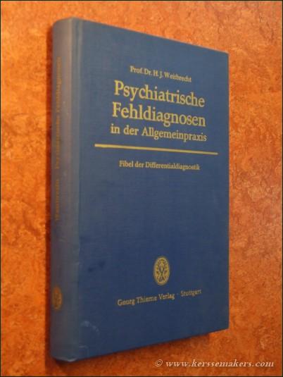 WEITBRECHT, H.J. - Psychiatrische Fehldiagnosen in der Allgemeinpraxis. Fibel der Differentialdiagnostik.