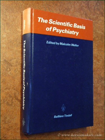 WELLER, MALCOLM. - The scientific basis of psychiatry.