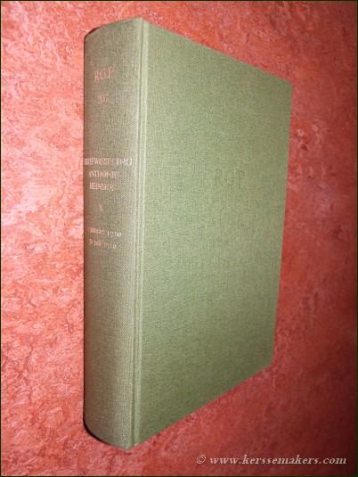 HEINSIUS, ANTHONIE / ED. BY A.J. VEENENDAAL JR. / C. HOGENKAMP. - De briefwisseling van Anthonie Heinsius 1702-1720. Deel X. 1 januari-31 juli 1710.