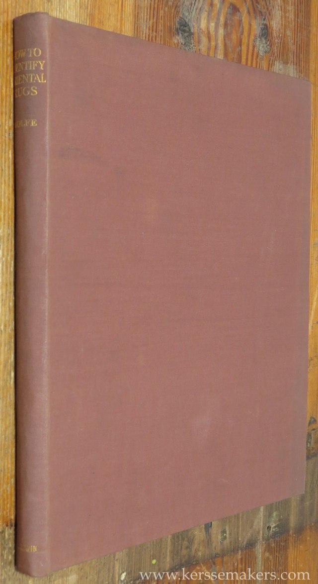WOLFE, FFRIDA / A. T. WOLFE. - How to identify oriental rugs.