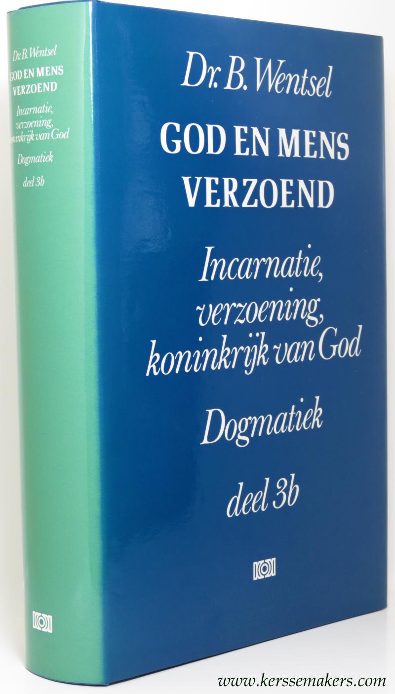 WENTSEL, DR. B. - God en mens verzoend. Incarnatie, verzoening, koninkrijk van God. Dogmatiek deel 3b.