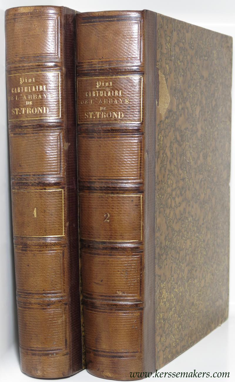 PIOT, CH. (PUBL.) - Cartulaire de l'abbaye de Saint-Trond.
