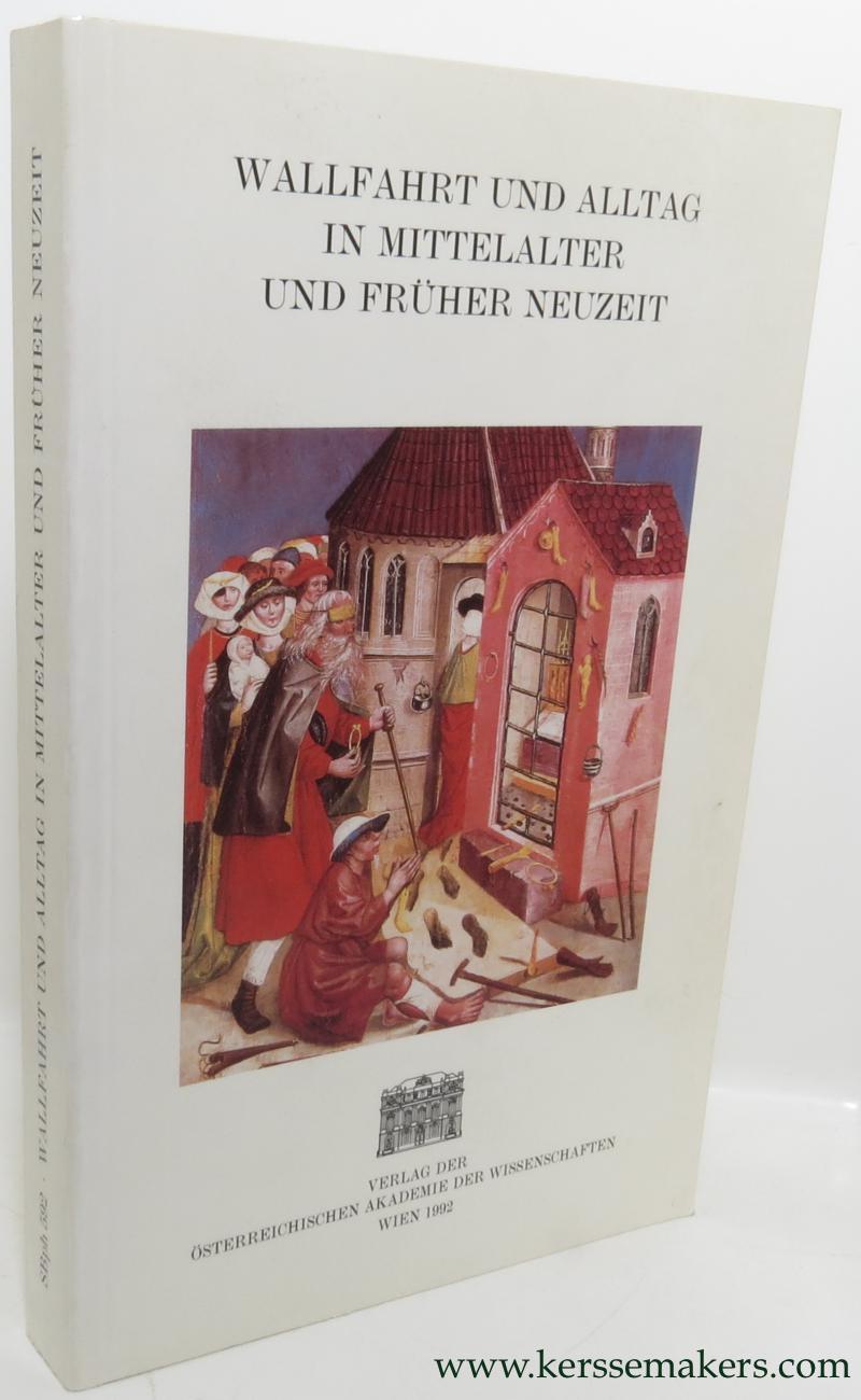 JARITZ, GERHARD / BARBARA SCHUH (EDS). - Wallfahrt und Alltag in mittelalter und früher Neuzeit : internationales round-table-gesprach Krems an der Donau, 8. oktober 1990.