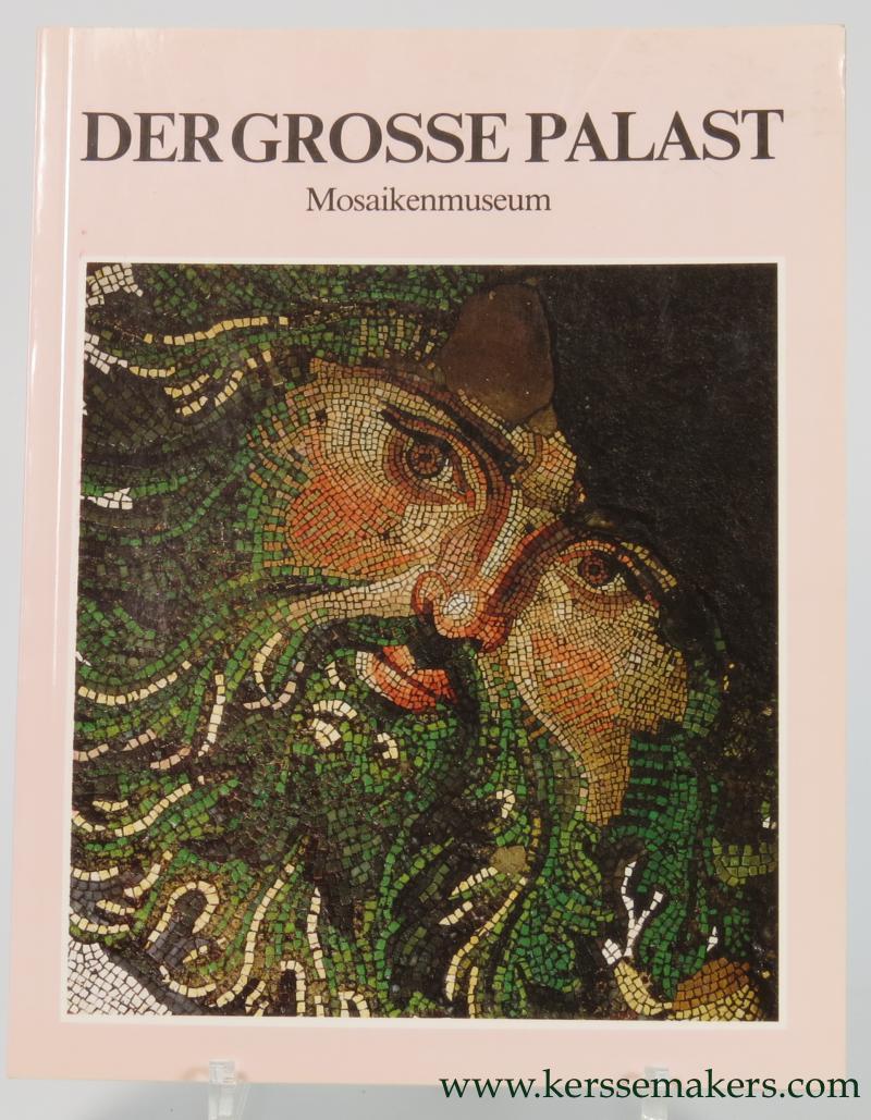 YUCEL, ERDEM. - Der Grosse Palast. Mosaikenmuseum.
