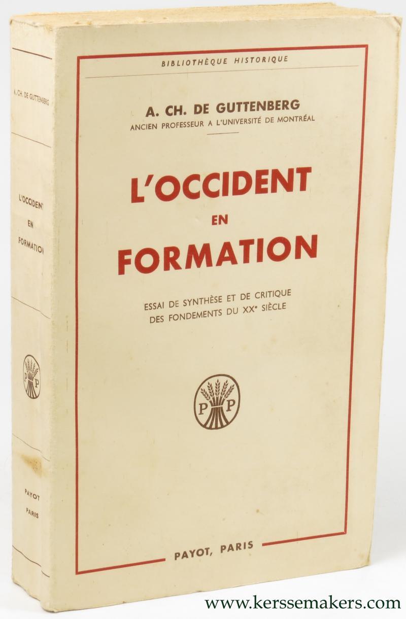 GUTTENBERG, A. CH. DE. - L'Occident en Formation. Essai de synthese et de critique des fondements du XXe siecle. Traduit de l'allemand par Lucien Plau.