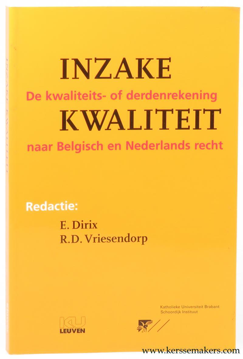 DIRIX, E., R.D. VRIESENDORP (EDS.). - Inzake kwaliteit. De kwaliteits- of derdenrekening naar Belgisch en Nederlands recht.