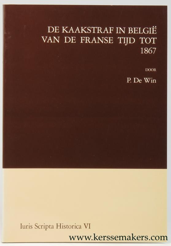 WIN, P. DE. - De kaakstraf in België van de Franse tijd tot 1867.