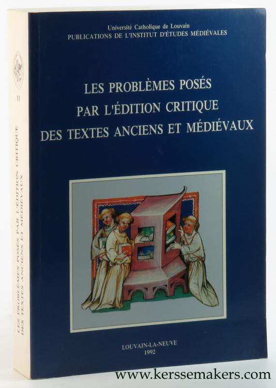 HAMESSE, JACQUELINE (ED.). - Les problemes poses par l'edition critique des textes anciens et medievaux.