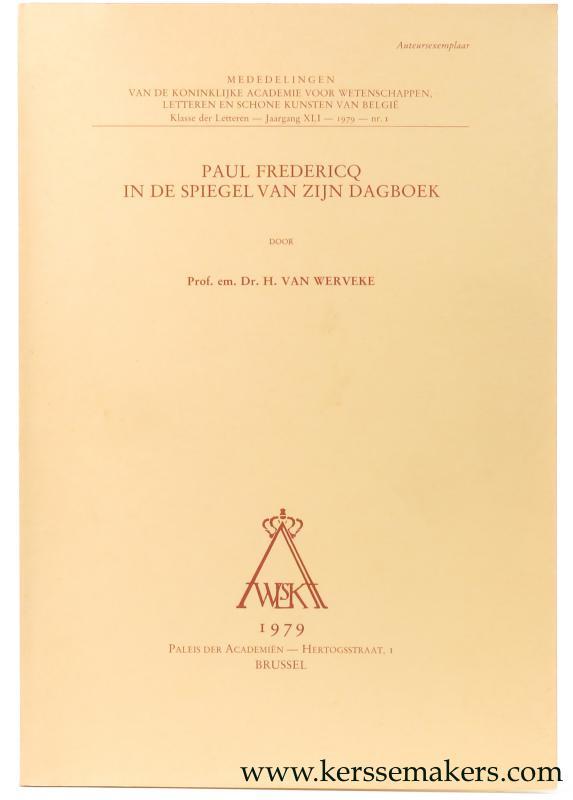 WERVEKE, H. VAN. - Paul Fredericq in de spiegel van zijn dagboek.