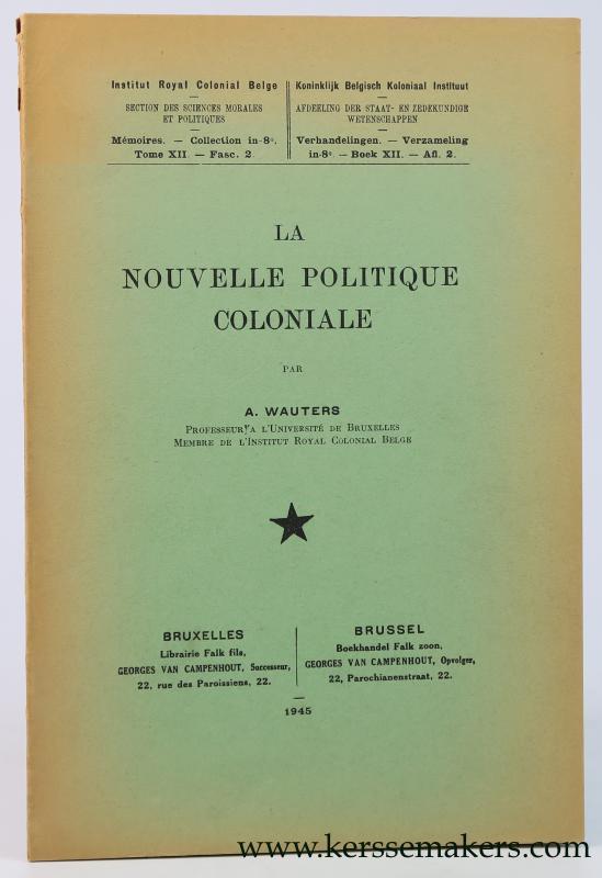WAUTERS, A. - La nouvelle politique Coloniale.