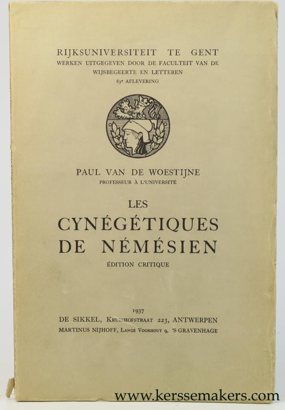 WOESTIJNE, PAUL VAN DE. - Les cynégétiques de Némésien, Édition critique.